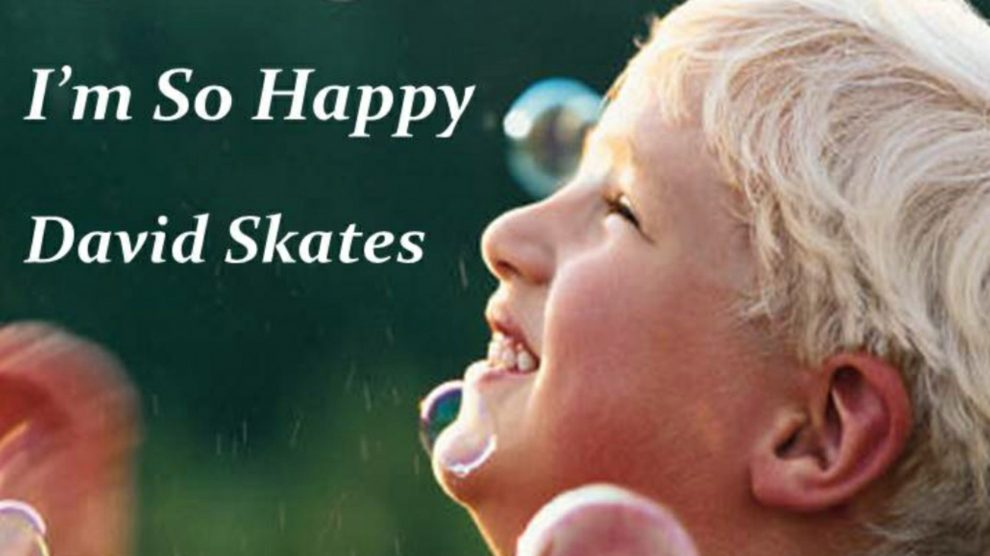 I'm so happy by David Skates